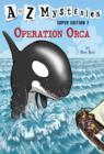 A to Z Mysteries Super Edition #7: Operation Orca - eBook