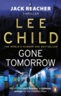 Gone Tomorrow : (Jack Reacher 13) - Book