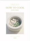 Delia's How To Cook: Book Three - Book