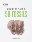 A History of Plants in 50 Fossils - Book