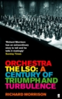 Orchestra : The LSO: A Century of Triumphs and Turbulence - Book