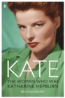 Kate : The Woman Who Was Katharine Hepburn - Book