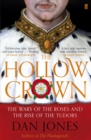 The Hollow Crown : The Wars of the Roses and the Rise of the Tudors - Book