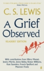 A Grief Observed Readers' Edition : With contributions from Hilary Mantel, Jessica Martin, Jenna Bailey, Rowan Williams, Kate Saunders, Francis Spufford and Maureen Freely - Book