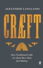Craeft : How Traditional Crafts are About More Than Just Making - Book