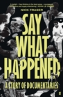 Say What Happened : A Story of Documentaries - Book