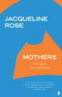 Mothers : An Essay on Love and Cruelty - Book