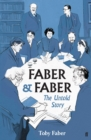 Faber & Faber : The Untold Story of a Great Publishing House - Book