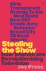 Stealing the Show : How Women Are Revolutionising Television - eBook