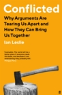 Conflicted : Why Arguments Are Tearing Us Apart and How They Can Bring Us Together - Book