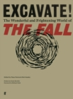 Excavate! : The Wonderful and Frightening World of The Fall - Book