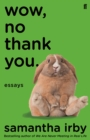 Wow, No Thank You. : The new book from the New York Times bestselling author - eBook