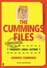 The Cummings Files: CONFIDENTIAL : Thoughts, Ideas, Actions by Dominic Cummings - Book