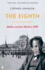 The Eighth : Mahler and the World in 1910 - Book