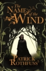 The Name of the Wind : The Kingkiller Chronicle: Book 1 - eBook