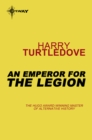 An Emperor for the Legion : Videssos Book 2 - eBook
