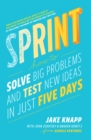 Sprint : How To Solve Big Problems and Test New Ideas in Just Five Days - Book