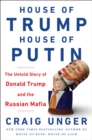 House of Trump, House of Putin : The Untold Story of Donald Trump and the Russian Mafia - Book
