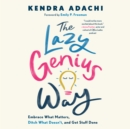 The Lazy Genius Way : Embrace What Matters, Ditch What Doesn't, and Get Stuff Done - eAudiobook