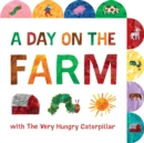A Day on the Farm with The Very Hungry Caterpillar : A Tabbed Board Book - Book