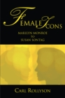 Female Icons : Marilyn Monroe to Susan Sontag - eBook