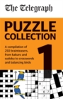 The Telegraph Puzzle Collection Volume 1 : A compilation of brilliant brainteasers from kakuro and sudoku, to crosswords and balancing birds - Book
