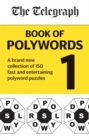 The Telegraph Book of Polywords : A brand new collection of 150 fast and entertaining polyword puzzles - Book
