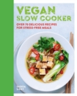 Vegan Slow Cooker : Over 70 delicious recipes for stress-free meals - eBook