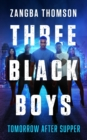 Three Black Boys : Tomorrow After Supper - eBook
