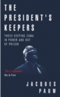 The President's Keepers : Those keeping Zuma in power and out of prison - eBook