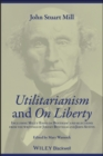 Utilitarianism and On Liberty : Including Mill's 'Essay on Bentham' and Selections from the Writings of Jeremy Bentham and John Austin - Book