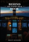 Behind The Flight Deck Door : Insider Knowledge About Everything You've Ever Wanted to Ask A Pilot - eBook