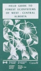 Gield Guide to Forest Ecosystems of West-Central Alberta - Book