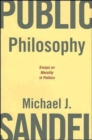 Public Philosophy : Essays on Morality in Politics - Book