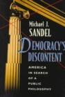 Democracy's Discontent : America in Search of a Public Philosophy - Book