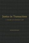 Justice in Transactions : A Theory of Contract Law - Book