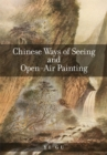 Chinese Ways of Seeing and Open-Air Painting - Book