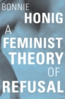 A Feminist Theory of Refusal - Book