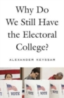 Why Do We Still Have the Electoral College? - Book