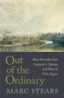 Out of the Ordinary : How Everyday Life Inspired a Nation and How It Can Again - Book