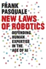 New Laws of Robotics : Defending Human Expertise in the Age of AI - Book