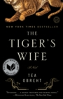 The Tiger's Wife : A Novel - eBook