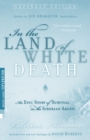 In the Land of White Death : An Epic Story of Survival in the Siberian Arctic - eBook