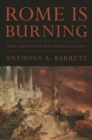 Rome Is Burning : Nero and the Fire That Ended a Dynasty - Book