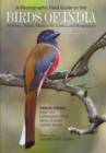 A Photographic Field Guide to the Birds of India, Pakistan, Nepal, Bhutan, Sri Lanka, and Bangladesh - Book