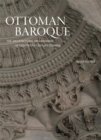 Ottoman Baroque : The Architectural Refashioning of Eighteenth-Century Istanbul - Book