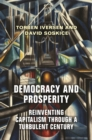 Democracy and Prosperity : Reinventing Capitalism through a Turbulent Century - eBook