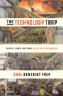 The Technology Trap : Capital, Labor, and Power in the Age of Automation - eBook