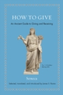 How to Give : An Ancient Guide to Giving and Receiving - Book