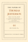 The Papers of Thomas Jefferson, Volume 44 : 1 July to 10 November 1804 - Book